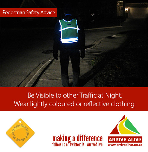 Be visible to other Traffic at Night. Wear lightly coloured or reflective clothing.