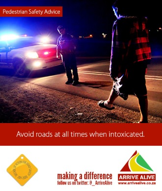 Avoid roads at all times when intoxicated.