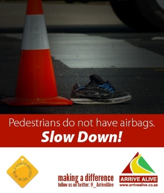 Pedestrians do not have airbags. Slow Down!