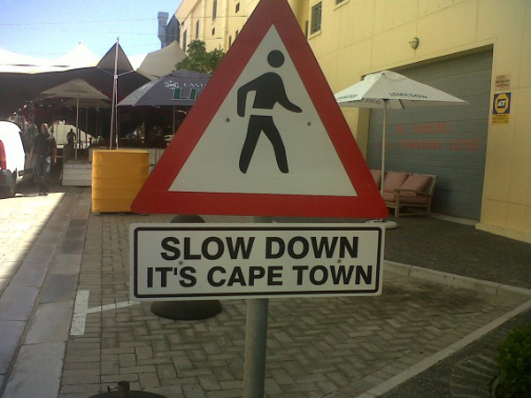 Cape Town is so slow, that there's a road sign to warn you.