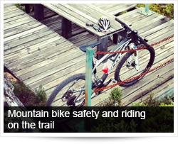 Mountain bike safety and riding on the trail