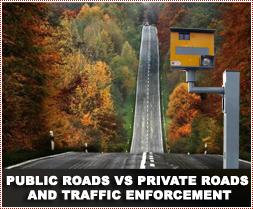 Public Roads vs Private Roads and Traffic Enforcement
