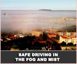 Safe Driving in the Fog and Mist