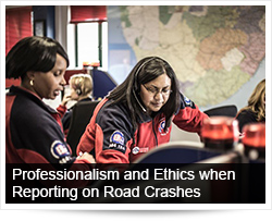 Professionalism and Ethics when Reporting on Road Crashes