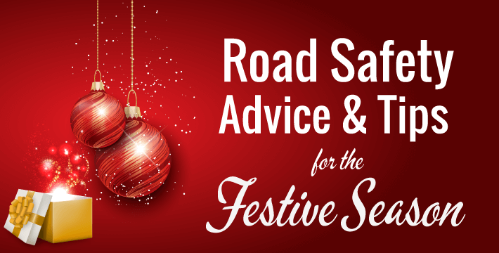 Road Safety Advice & Tips - Festive Season